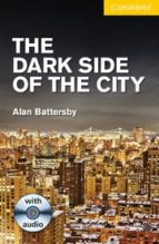 the dark side of the city with audio cd level 2-alan battersby-9781107696006