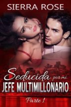 seducida por mi jefe multimillonario (ebook)-sierra rose-9781507150306