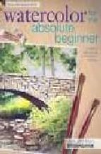 watercolor for the absolute beginner-mark willenbrink-9781600617706