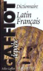 El libro de Dictionnaire latin/frances poche autor VV.AA. TXT!