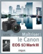 maitriser le canon eos 5d mark iii-vincent luc-pascale brites-9782212135206