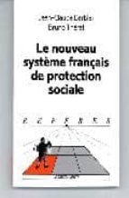 Lea el libro gratis en línea sin descargas Le nouveau systeme français de protection sociale