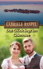 das glück liegt im chiemsee (ebook)-gabriele raspel-9783475546006