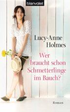 wer braucht schon schmetterlinge im bauch? (ebook)-lucy-anne holmes-9783641113506