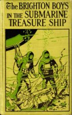 the brighton boys in the submarine treasure ship (ebook) james r. driscoll 9783736420106
