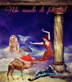 un mundo de felicidad (ebook) 9786050340006