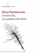 octavio paz. las palabras del árbol (ebook)-elena poniatowska-9786070725906