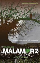 la raíz del mal (trilogía del malamor 2) (ebook) jose ignacio valenzuela 9786071121806