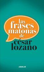 las frases matonas de césar lozano (ebook)-cesar lozano-9786071125606