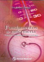 fundamentos de enfermeria: ciencia, metodologia y tecnologia. eva reyes gomez 9786074480306