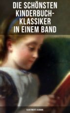 die schönsten kinderbuch klassiker in einem band (illustrierte ausgabe) (ebook) 9788027219506