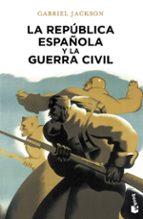 la republica española y la guerra civil-gabriel jackson-9788408055006