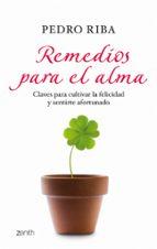 (pe) remedios para el alma: claves para cultivar la felicidad y sentirse afortunado-pedro riba-9788408080206