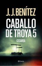 cesarea (caballo de troya 5) (ebook)-j.j. benitez-9788408097006