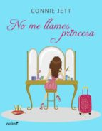 no me llames princesa (ebook)-connie jett-9788408120506