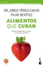 alimentos que curan-jorge perez-calvo-pilar benitez-9788408149606