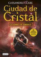 ciudad de cristal (cazadores de sombras 3)-cassandra clare-9788408154006