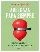 adelgaza para siempre (ebook)-angela quintas-9788408167006