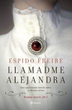 llamadme alejandra (premio azorín de novela 2017)-espido freire-9788408169406