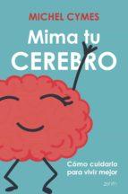 mima tu cerebro (ebook)-michel cymes-9788408179306