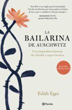 la bailarina de auschwitz-edith eger-9788408180906