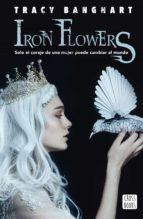 iron flowers-tracy banghart-9788408195306
