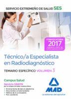 técnico/a especialista en radiodiagnóstico del servicio extremeño de salud (ses). temario específico volumen 3-9788414211106