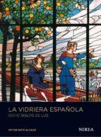 la vidriera española (2ª ed) victor nieto alcaide 9788415042006