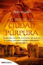 rey de la ciudad purpura-rebecca gable-9788415140306