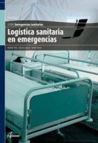 logística sanitaria en emergencias. 9788415309406