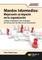 mandos intermedios: mejorando su impacto en la organización (ebook)-paul osterman-9788415505006