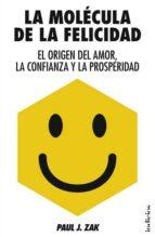 El libro de La molecula de la felicidad autor PAUL J. ZAK TXT!