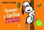 snoopy y carlitos 2: nunca caces a un sabueso charles m. schulz 9788415945406