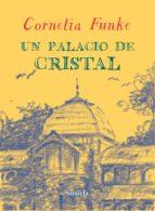 un palacio de cristal cornelia funke 9788416120406