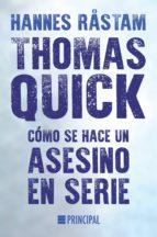 thomas quick: como se hace un asesino en serie hannes rastam 9788416223206