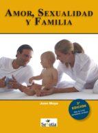 amor sexualidad y familia (ebook) corredor, juan moya 9788416412006