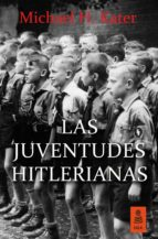 las juventudes hitlerianas-michael h. kater-9788416523306