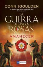 la guerra de las dos rosas 4: amanecer-conn iggulden-9788416634606