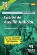 cuerpo de auxilio judicial de la administracion de justicia: casos practicos-9788416745906