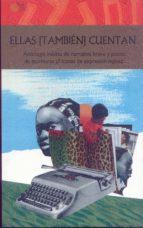 ellas tambien cuentan: antologia inedita de narrativa breve y poesia de escritoras africanas de expresion inglesa-9788416794706