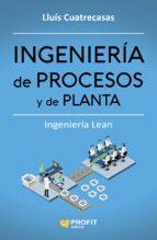 ingeniería de procesos y de planta lluis cuatrecasas 9788416904006