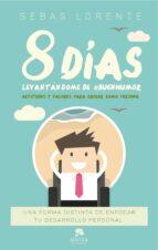 8 días levantándome de #buenhumor-sebas lorente valls-9788416928606
