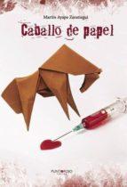 caballo de papel (ebook)-martin ayape zaratiegui-9788417148706