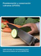 uf0055 - preelaboración y conservación culinarias-9788417446406