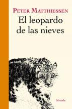 el leopardo de las nieves peter matthiessen 9788417454906