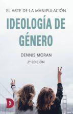 ideología de género (ebook)-dennis moran-9788417467906