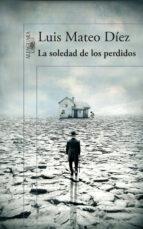 la soledad de los perdidos-luis mateo diez-9788420417806