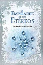 la emperatriz de los etereos-laura gallego garcia-9788420472706