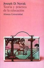 teoria y practica de la educacion (9ª ed.)-josep novak-9788420623306