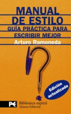manual de estilo: guia practica para escribir mejor arturo ramoneda 9788420662206